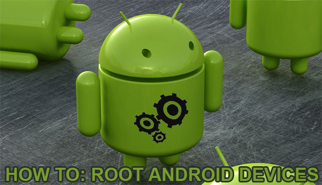 How To Root Android Devices