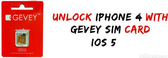 Gevey SIM Card Unlock iOS 5