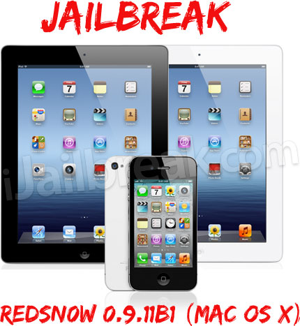 Jailbreak iPhone 4S, iPad 2 RedSn0w 0.9.11b1