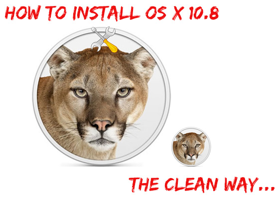 How To Do A Clean Install Of OS X 10.8 Mountain Lion