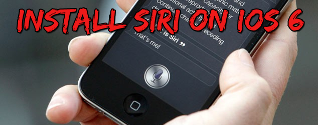 Install Siri On iOS 6