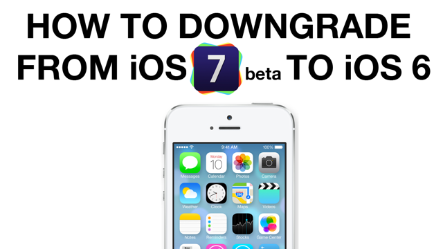 How To: Downgrade From iOS 7 Back To iOS 6.x [VIDEO]