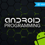 Learn And Master The Fundamentals Of Android Programming [80% OFF]