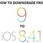 Not Happy With iOS 9? Here's How To Downgrade From iOS 9 / 9.0.1 / 9.0.2 To iOS 8.4.1 [UPDATED]